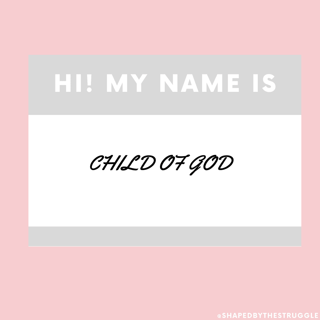 Canva Design with a name tag. Reads, Hi! my name is child of God